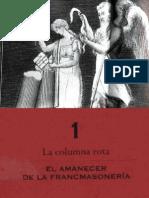 CAPÍTULO 1--LA COLUMNA ROTA--EL AMANECER DE LA FRANCMASONERÍA