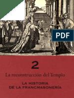 CAPÍTULO 2--LA HISTORIA DE LA FRANCMASONERÍA--LA RECONSTRUCCIÓN DEL TEMPLO