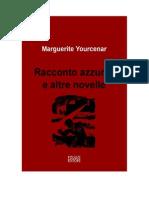 Yourcenar Marguerite - Racconto Azzurro e Altre Novelle
