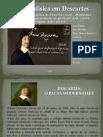 A METAFÍSICA EM DESCARTES - slide diminuído José Carlos