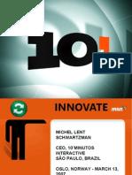 Keynote speach at MSN Innovate 2007 in Oslo