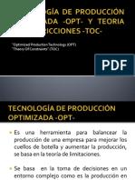 TECNOLOGÍA DE PRODUCCIÓN OPTIMIZADA -OPT- Y TEORIA DE RESTRICCIONES -TOC-.pptx