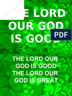 The Lord Our God is Good