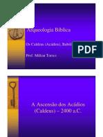 Os Caldeus Acádios, Babilônios e Horeus - Prof. Milton Torres