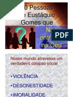 OS DEZ HOMENS DESTE BAIRRO QUE NÃO ENTRARÃO NO CÉU