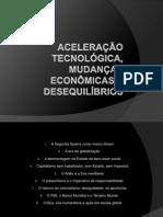 ACELERAÇÃO TECNOLÓGICA, MUDANÇAS ECONÔMICAS E DESEQUILÍBRIOS