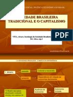 SOCIEDADE_BRASILEIRA_TRADICIONAL_E_O_CAPITALISMO.ppt