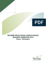 Fersa Información sobre resultados - La Sociedad remite información sobre los resultados del ejercicio 2012. 2013