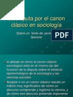 La Disputa Por El Canon Clasico en Sociologia