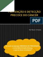 Prevenção e Detecção Precoce de Câncer