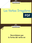 Present Ac i on Verbo Si Regulares