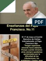 Enseñanzas del Papa Fracisco -  Nº 11