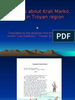 Legends About Krali Marko ,Living in Troyan
