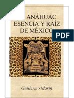 El Anahuac Esencia y Raiz de Mexico