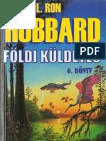 L. Ron Hubbard - Földi küldetés VI. - Életre-halálra