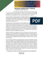 Al Poder Ejecutivo, Legislativo y Judicial