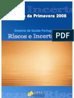 Relatorio primavera 2008 sistema de saude portugues. riscos e incertezas