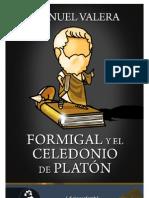 Formigal y El Celedonio de Platon