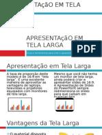 Apresentação em Tela Larga