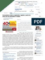 Aquisição, registro e porte de arma de uso permitido e restrito - Revista Jus Navigandi - Doutrina e Peças