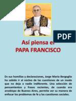 Asi Piensa El Papa Francisco