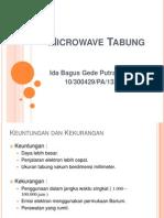 (13251) IDA BAGUS GEDE PUTRA PRATAMA - MICROWAVE TABUNG.ppt