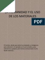 La Humanidad y El Uso de Los Materiales