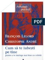 Francois Lelord - Cum Sa Te Iubesti Pe Tine Pentru a Te Intelege Mai Bine Cu Ceilalti