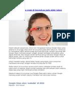 Google Glass Akan Resmi Di Luncurkan Pada Akhir Tahun