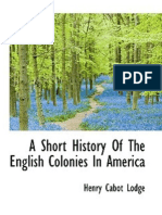A Short History of the English Colonies in America (1881) Henry Cabot Lodge
