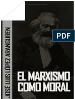 LÓPEZ ARANGUREN, J. L. - El Marxismo Como Moral [por Ganz1912]