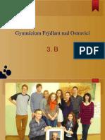 Gymnázium Frýdlant nad Ostravicí 3B Vorstellung.ppt