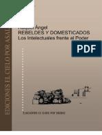 ÁNGEL, RAQUEL [comp.] - Rebeldes y Domesticados (Los Intelectuales Frente al Poder) [por Ganz1912]