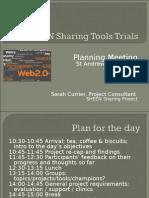 SHEEN Sharing Trials Planning Workshop, 6 April 2009