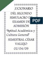 SOLUCIONARIO DEL SEGUNDO SIMULACRO DE EXAMEN DE ADMISION DE APTITUD ACADEMICA Y CULTURA GENERAL(02-04-09)- SEMESTRAL CÉSAR VALLEJO
