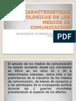 Características Psicológicas  y medios de comunicación