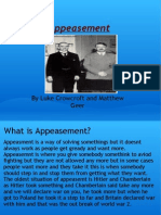Appeasement by Luke Crowcroft and Matthew Geer What Is