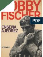 Bobby Fischer- Enseña Ajedrez