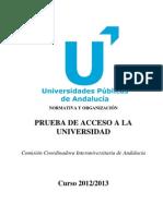 2012-2013 Comisión Coordinadora Interuniversitaria de Andalucía. Normativa y organización PAU