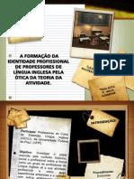 A FORMAÇÃO DA IDENTIDADE PROFISSIONAL DE PROFESSORES