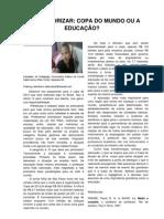 O QUE PRIORIZAR, COPA DO MUNDO OU EDUCAÇÃO, por Ivone Teles,  Canarana-Ba.