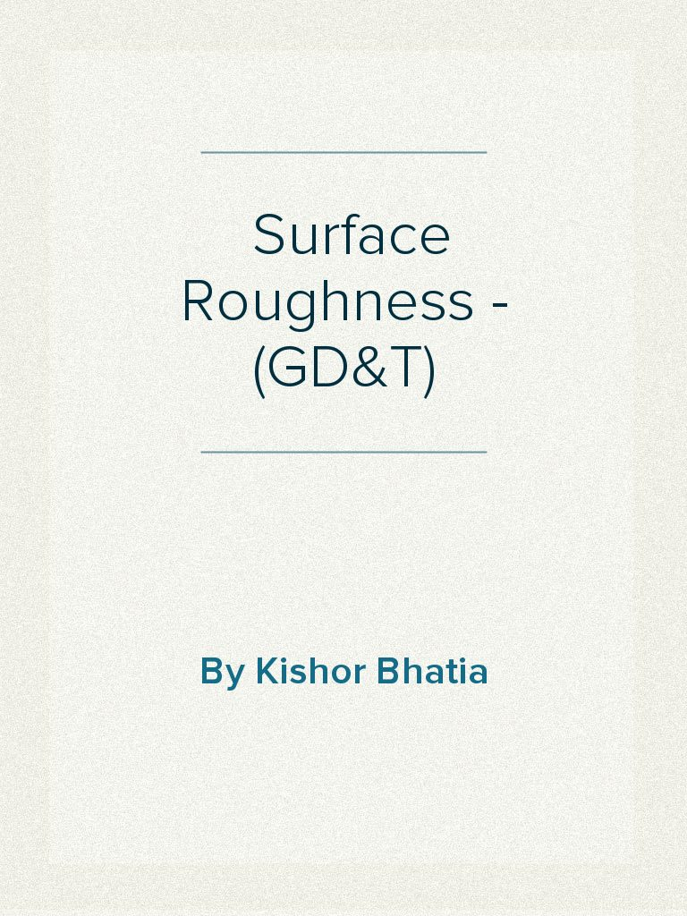 Surface roughness geometrical dimensioning tolerancing gdt surface roughness geometrical dimensioning tolerancing gdt machining surface roughness biocorpaavc