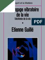 Guillé Etienne - Le langage vibratoire de la vie