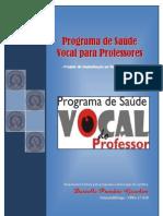 FONOAUDIOLOGIA EDUCACIONAL - PROJETO IMPLANTAÇÃO PROGRAMA SAUDE VOCAL DO PROFESSOR