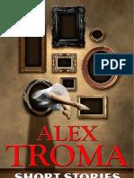 Alex Troma - Short stories
