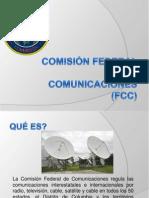 COMISIÓN FEDERAL DE COMUNICACIONES (FCC)