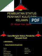 K - 2 Pembuatan Status Kulit Dan Kelamin (Ilmu Penyakit Kulit-Kelamin)