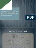 Disadvantages of Matrix Structure