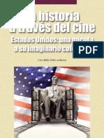 La Historia a Traves Del Cine. Estados Unidos Una Mirada a Su Imaginario Colectivo