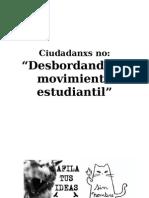 Ciudadanos NO Desbordando El Movimiento Estudiantil